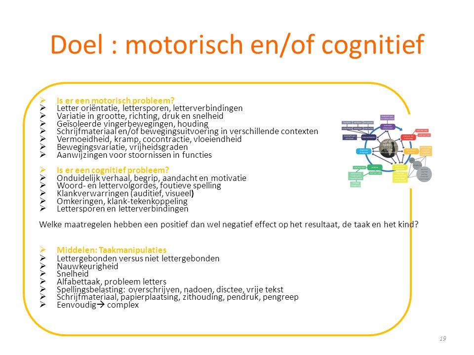 Doel : motorisch en/of cognitief