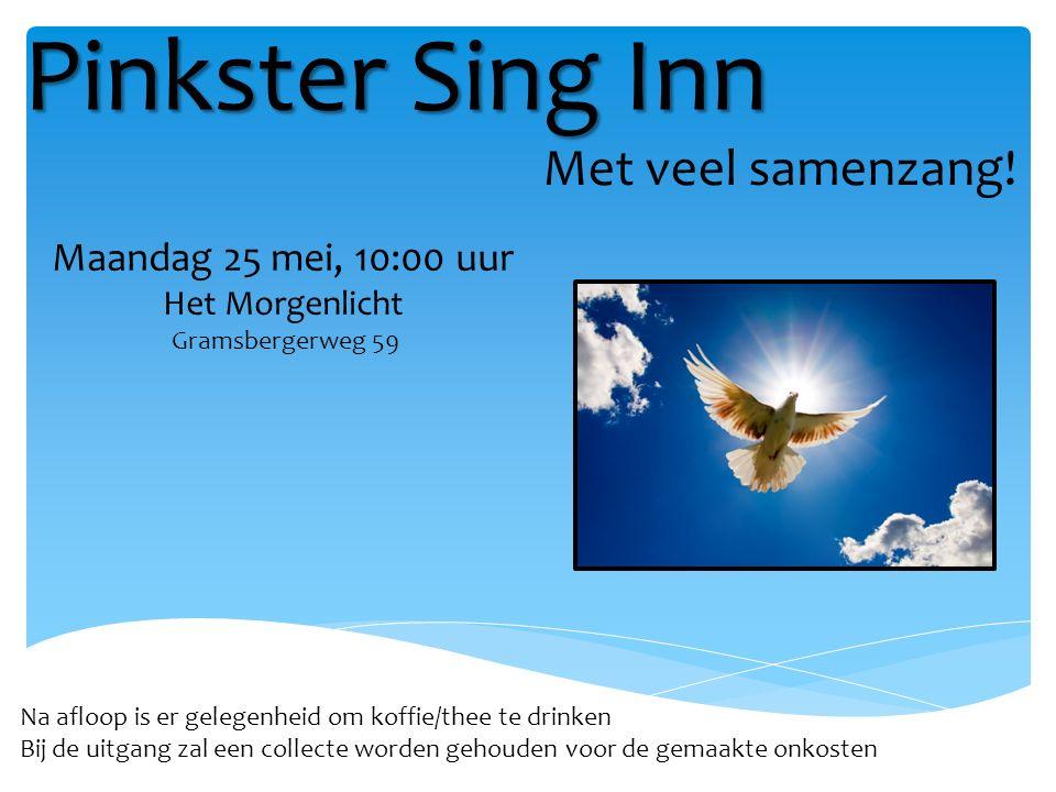 Pinkster Sing Inn Met veel samenzang! Maandag 25 mei, 10:00 uur