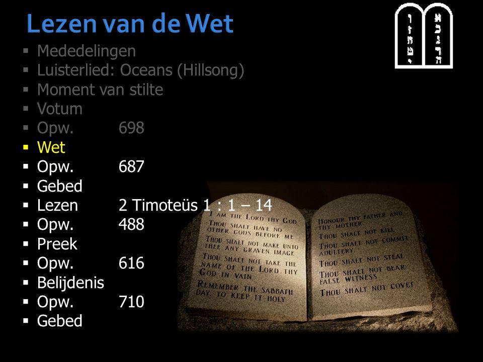 Lezen van de Wet Mededelingen Luisterlied: Oceans (Hillsong)