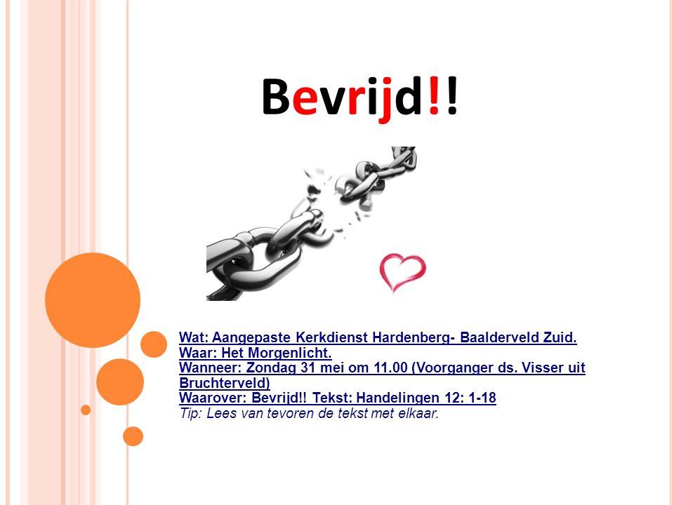 Bevrijd!! Wat: Aangepaste Kerkdienst Hardenberg- Baalderveld Zuid.