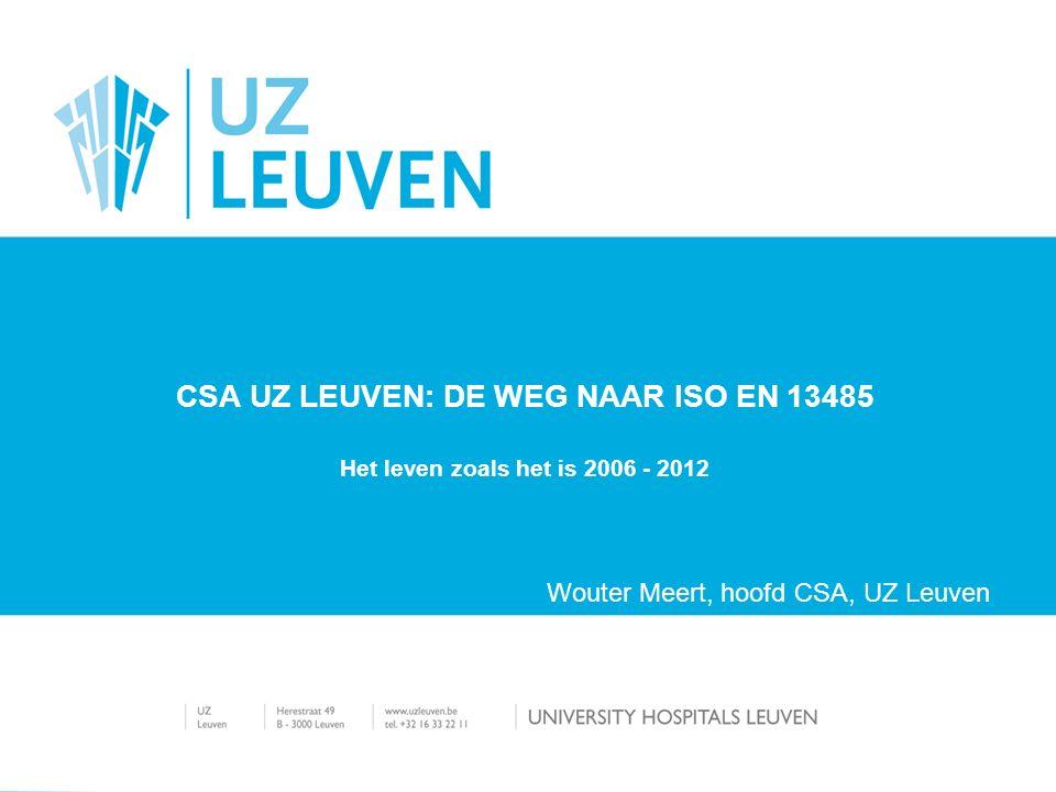 CSA UZ LEUVEN: DE WEG NAAR ISO EN 13485