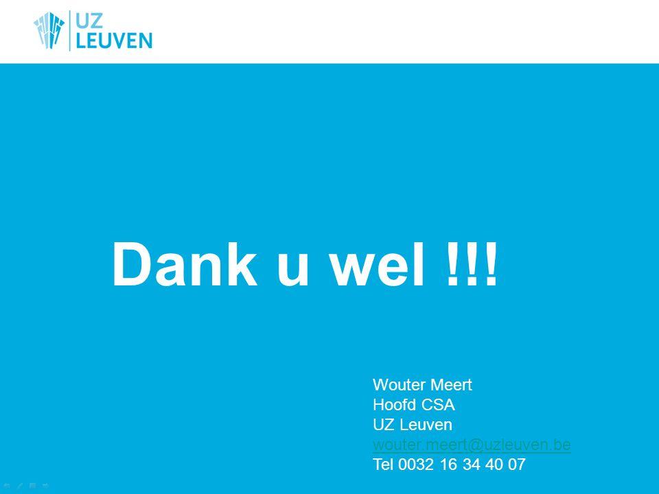Dank u wel !!! Wouter Meert Hoofd CSA UZ Leuven