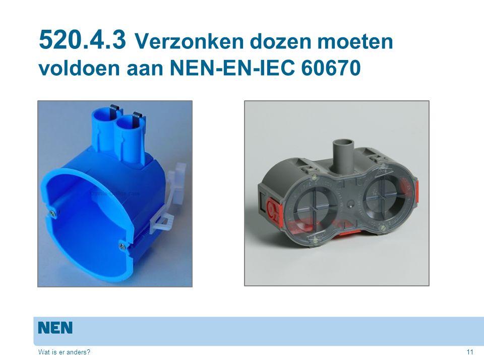 520.4.3 Verzonken dozen moeten voldoen aan NEN-EN-IEC 60670