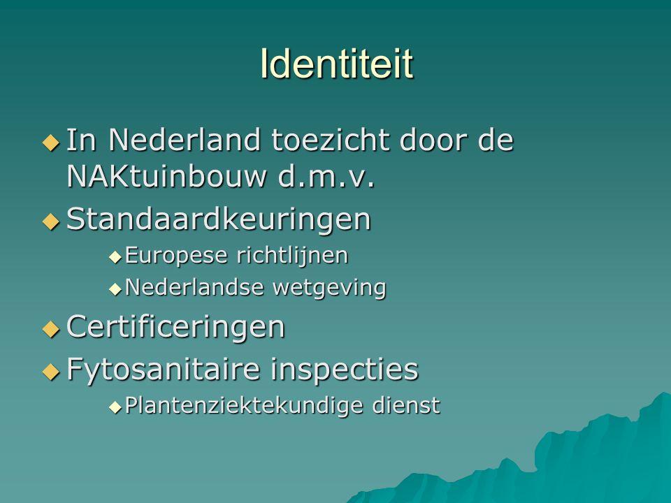 Identiteit In Nederland toezicht door de NAKtuinbouw d.m.v.