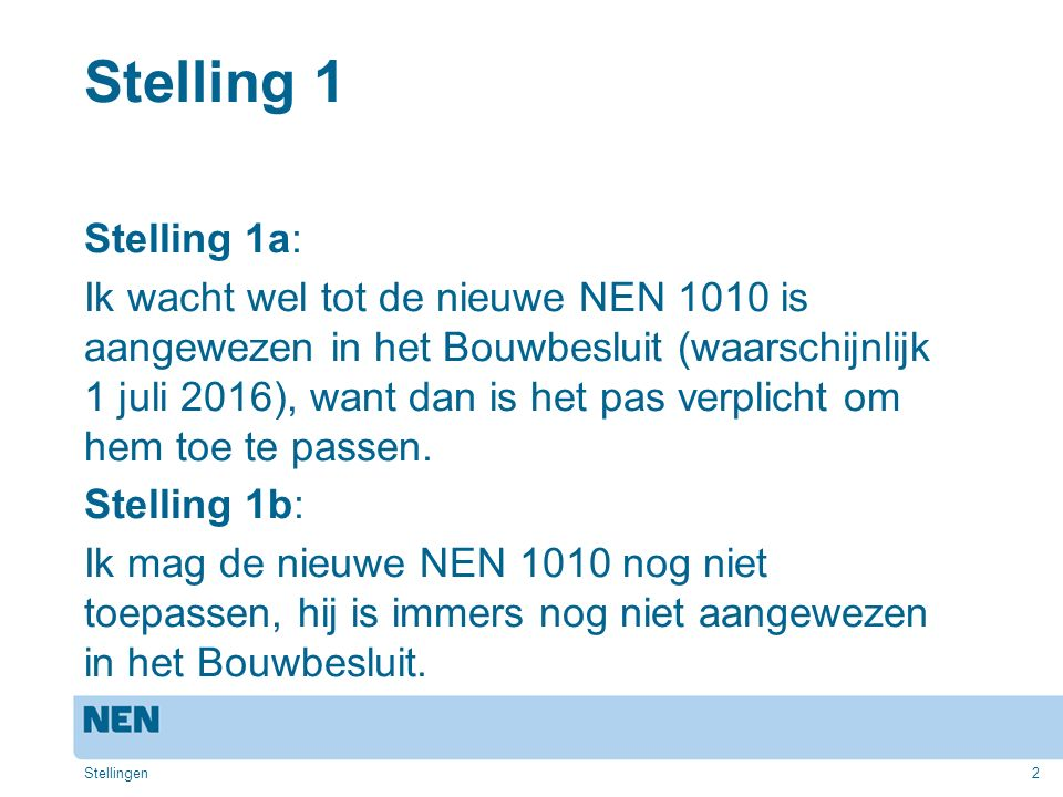 Stelling 1 Stelling 1a: