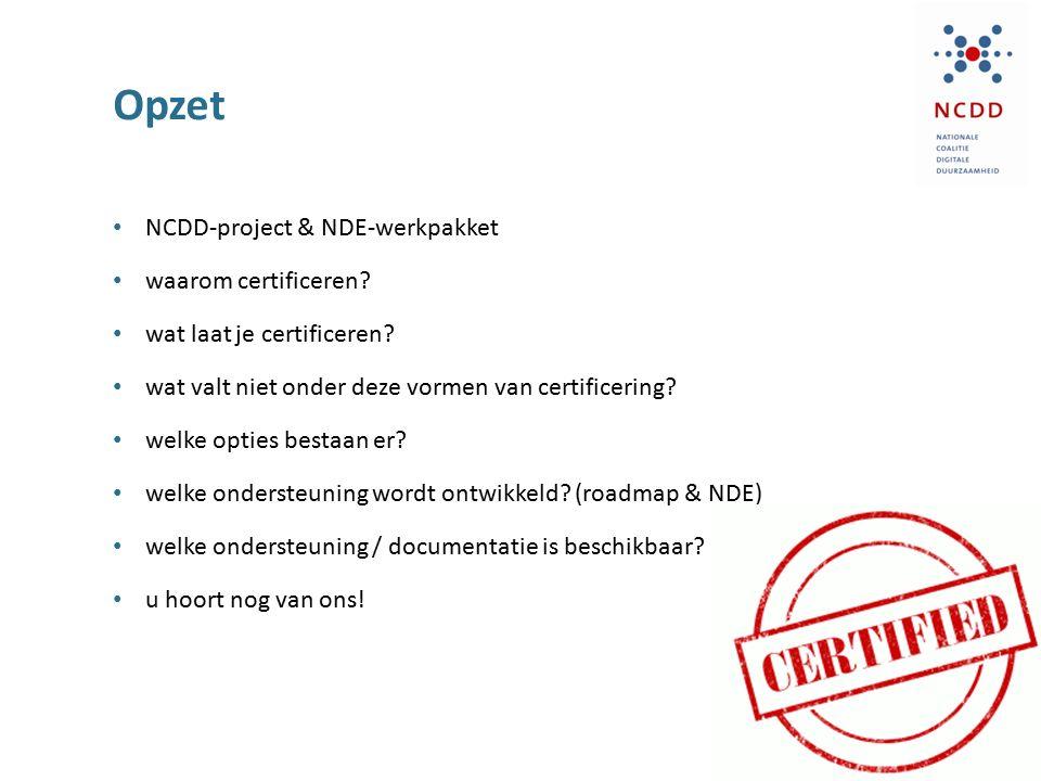 Opzet NCDD-project & NDE-werkpakket waarom certificeren