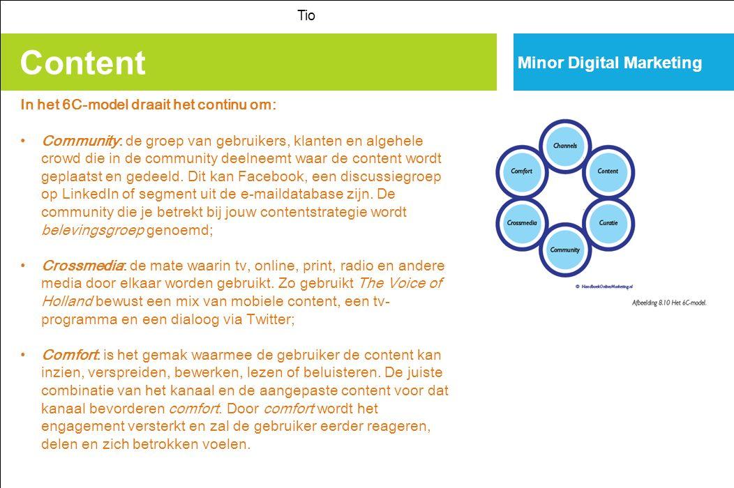 Content Minor Digital Marketing In het 6C-model draait het continu om:
