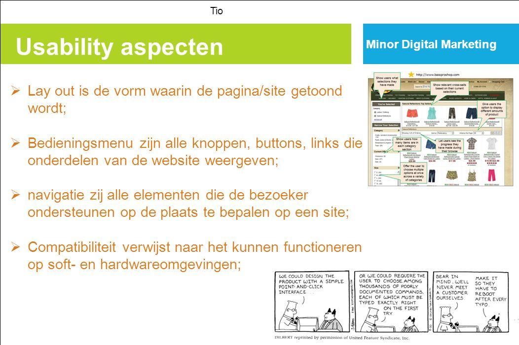 Tio Minor Digital Marketing. Usability aspecten. Lay out is de vorm waarin de pagina/site getoond wordt;