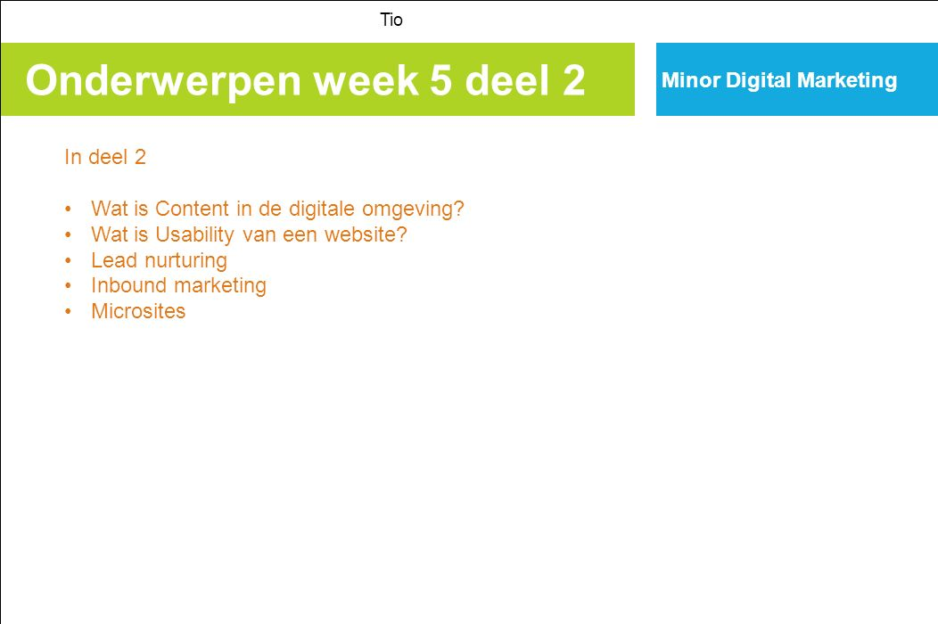 Onderwerpen week 5 deel 2 Minor Digital Marketing In deel 2