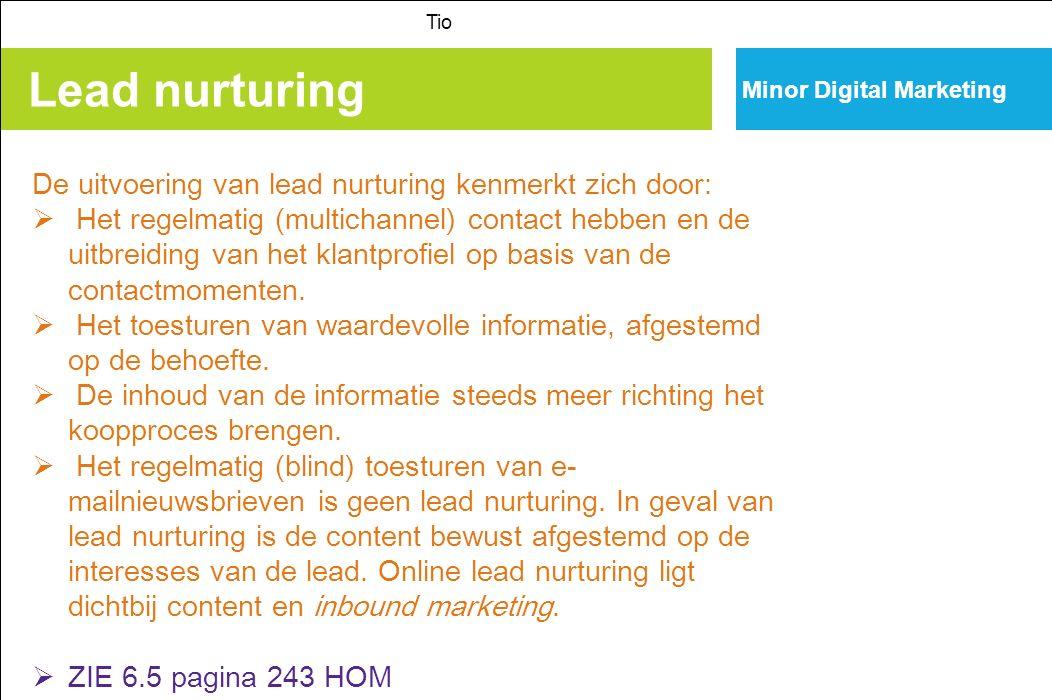 Lead nurturing De uitvoering van lead nurturing kenmerkt zich door: