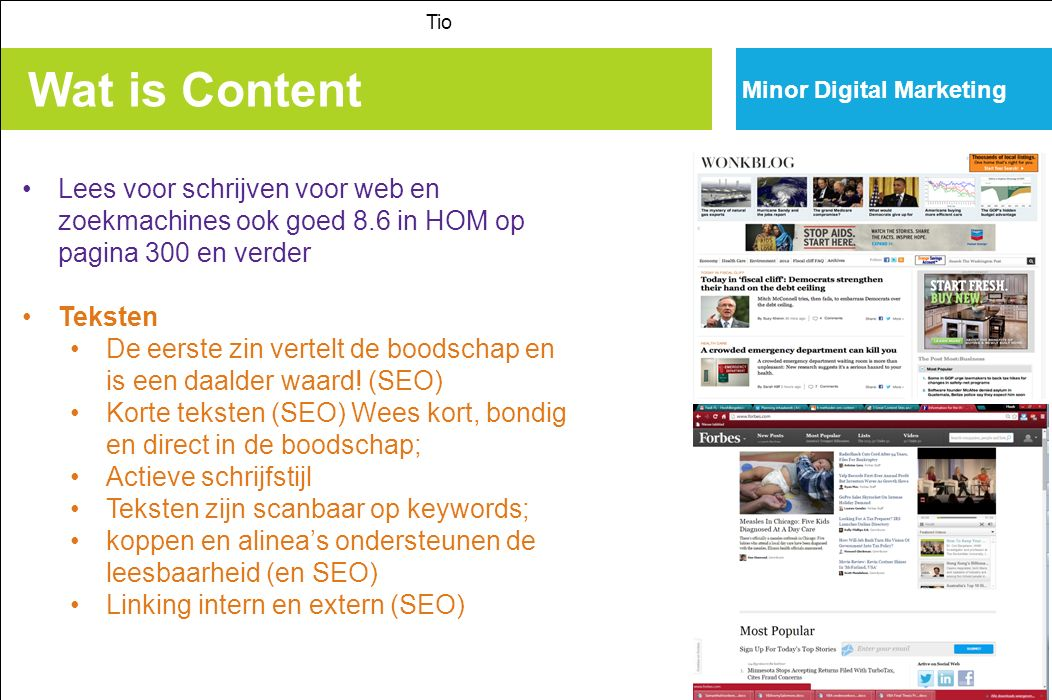 Tio Minor Digital Marketing. Wat is Content. Lees voor schrijven voor web en zoekmachines ook goed 8.6 in HOM op pagina 300 en verder.