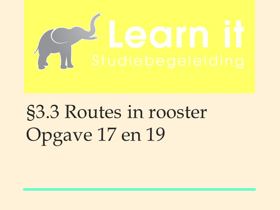 §3.3 Routes in rooster Opgave 17 en 19