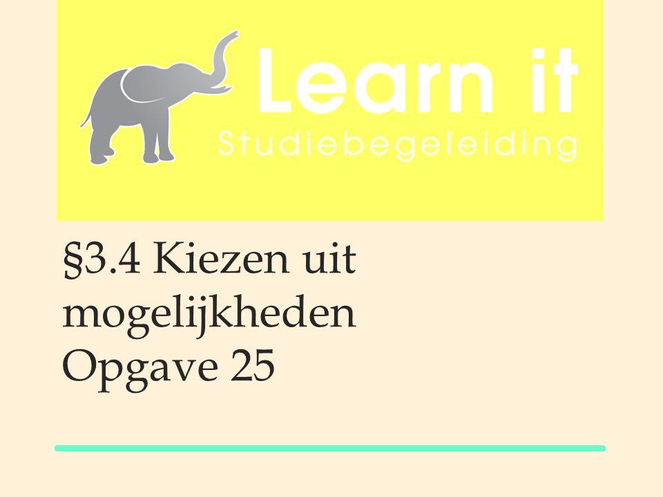 §3.4 Kiezen uit mogelijkheden Opgave 25