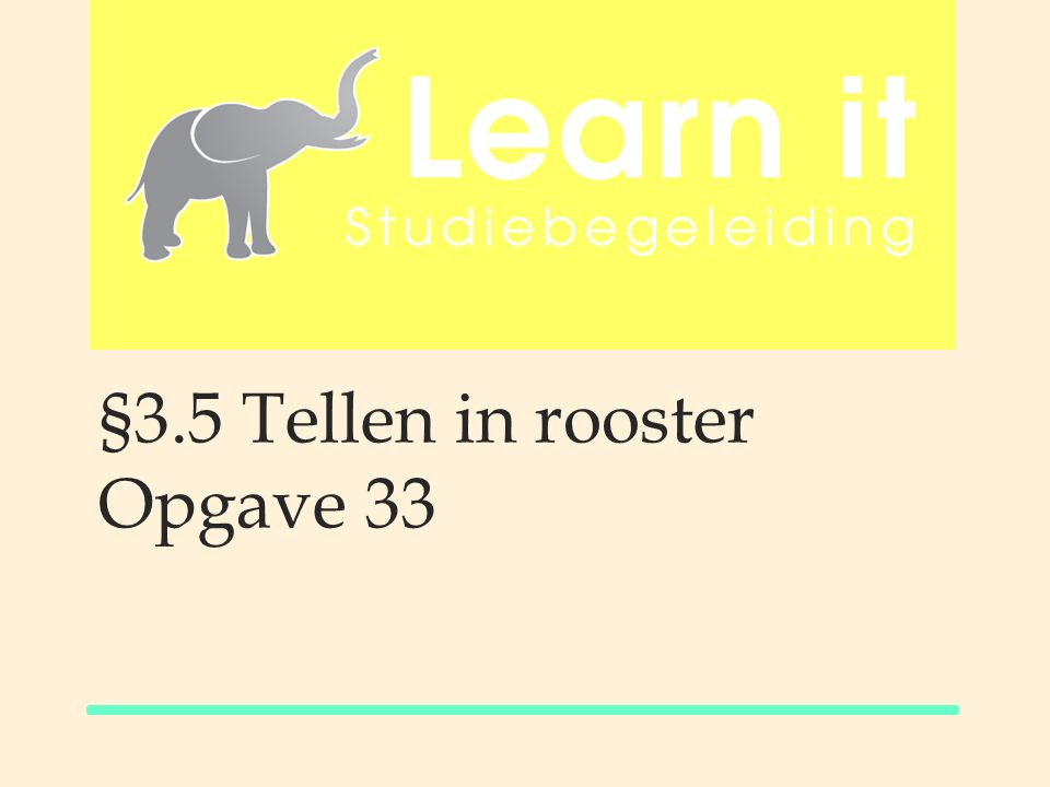 §3.5 Tellen in rooster Opgave 33
