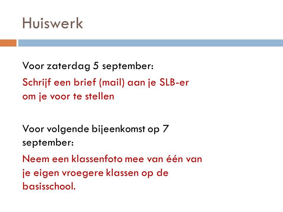 Huiswerk Voor zaterdag 5 september:
