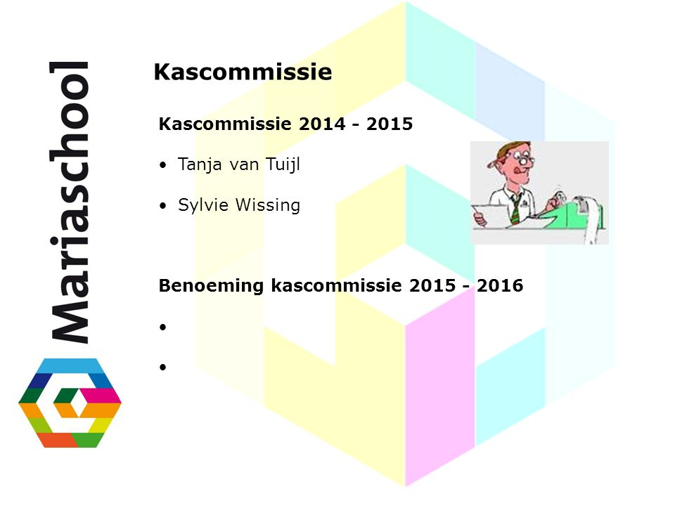 Kascommissie Kascommissie 2014 - 2015 Tanja van Tuijl Sylvie Wissing