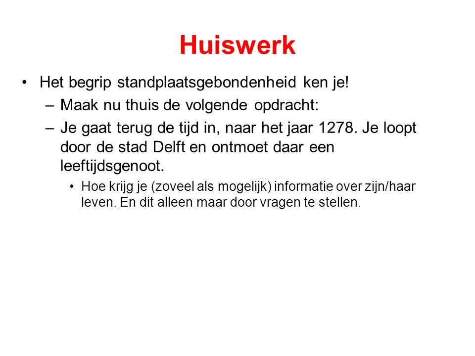 Huiswerk Het begrip standplaatsgebondenheid ken je!
