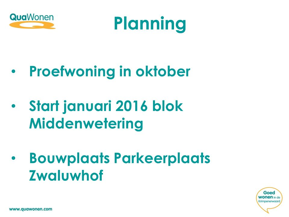 Planning Proefwoning in oktober Start januari 2016 blok Middenwetering