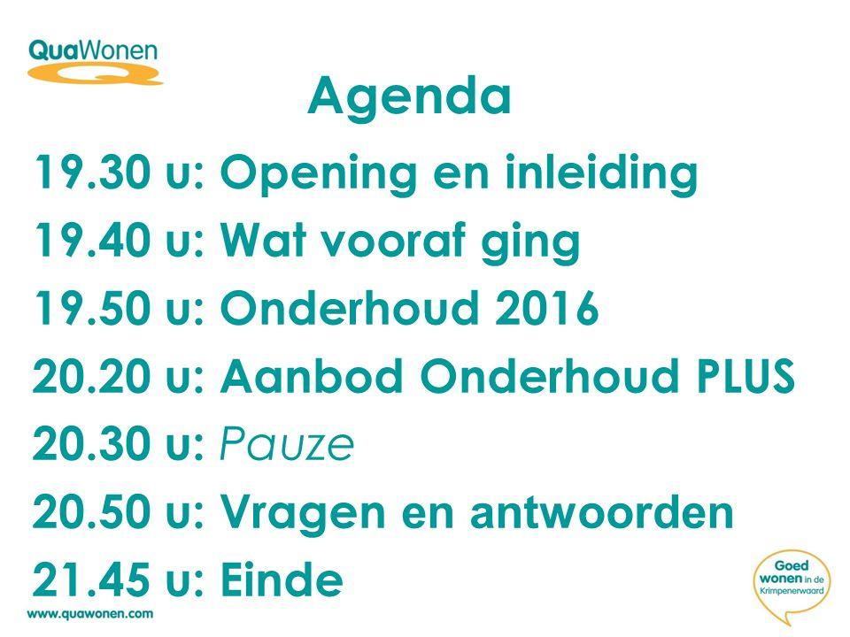 Agenda 19.30 u: Opening en inleiding 19.40 u: Wat vooraf ging