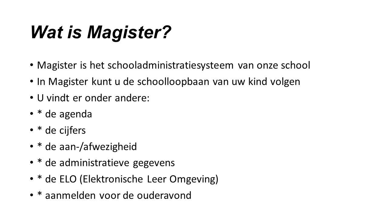 Wat is Magister Magister is het schooladministratiesysteem van onze school. In Magister kunt u de schoolloopbaan van uw kind volgen.