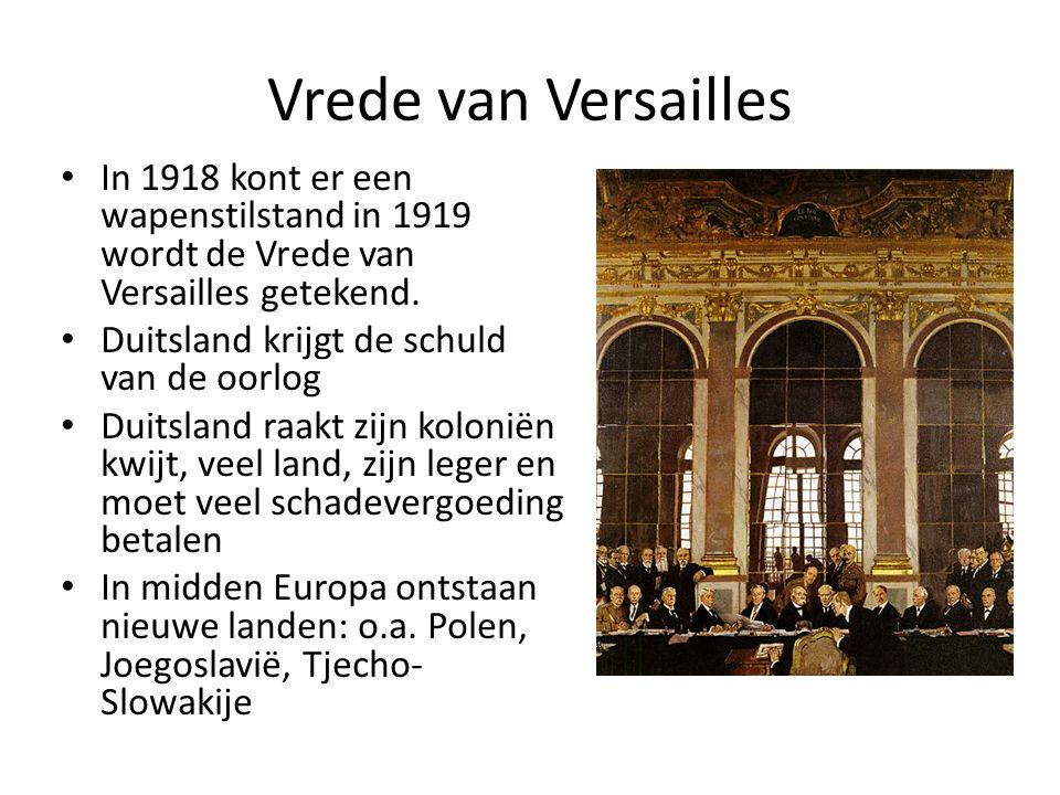 Vrede van Versailles In 1918 kont er een wapenstilstand in 1919 wordt de Vrede van Versailles getekend.