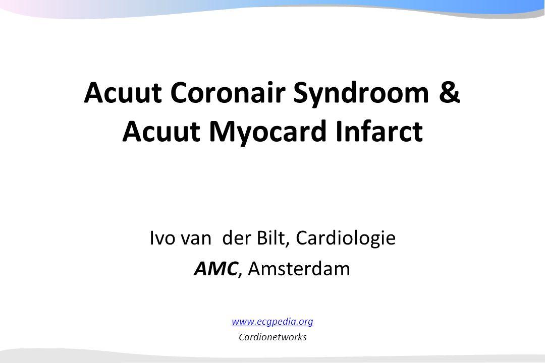 Acuut Coronair Syndroom & Acuut Myocard Infarct