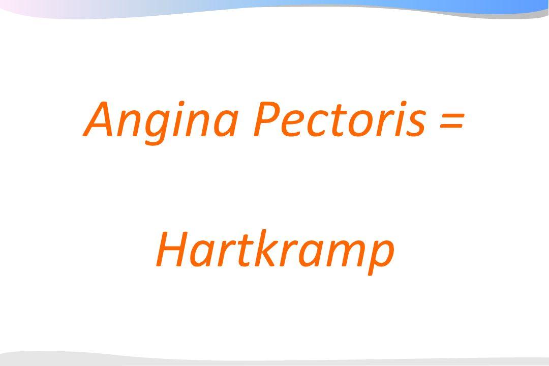 Angina Pectoris = Hartkramp