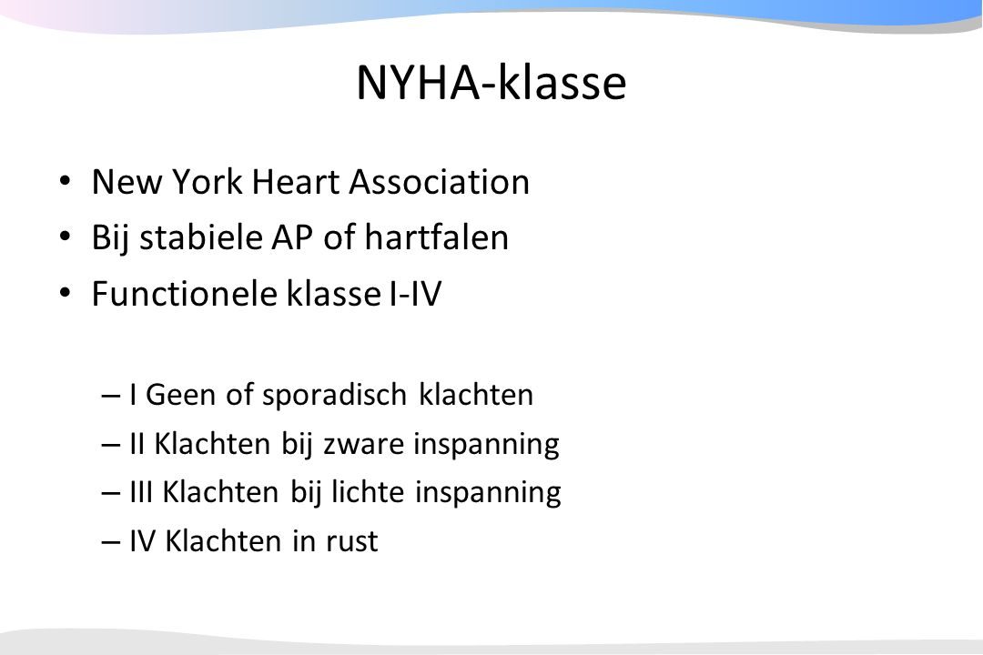 NYHA-klasse New York Heart Association Bij stabiele AP of hartfalen