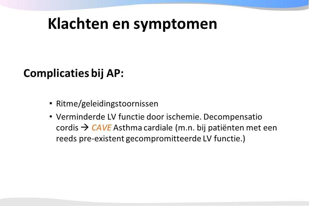 Klachten en symptomen Complicaties bij AP: Ritme/geleidingstoornissen