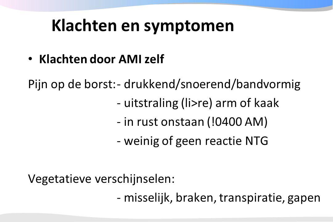 Klachten en symptomen Klachten door AMI zelf