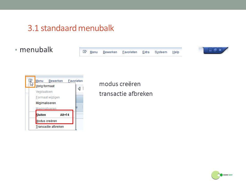3.1 standaard menubalk menubalk modus creëren transactie afbreken