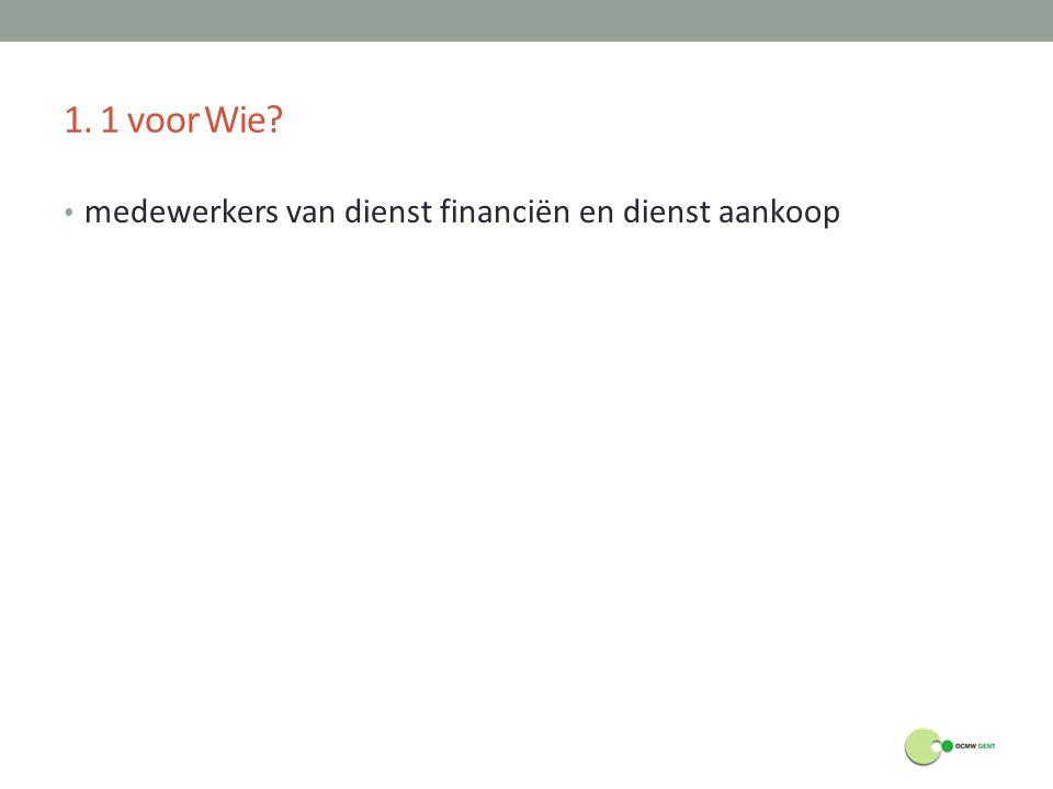 1. 1 voor Wie medewerkers van dienst financiën en dienst aankoop