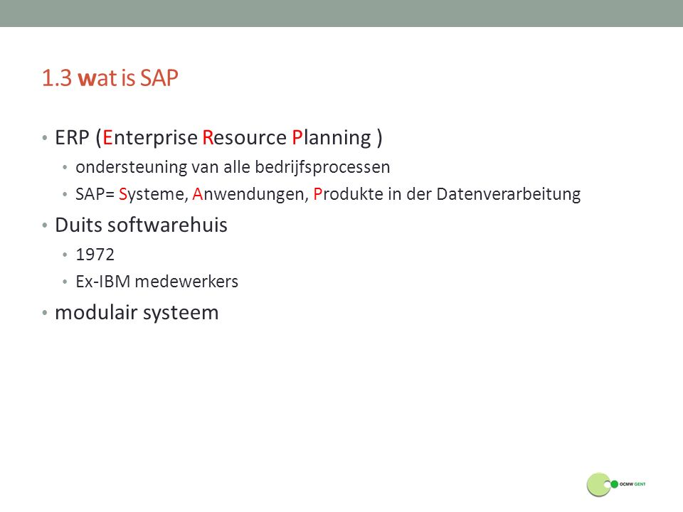 1.3 wat is SAP ERP (Enterprise Resource Planning ) Duits softwarehuis