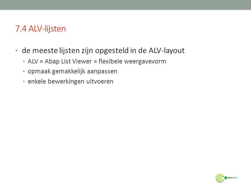 7.4 ALV-lijsten de meeste lijsten zijn opgesteld in de ALV-layout