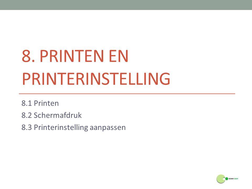 8. Printen en printerinstelling