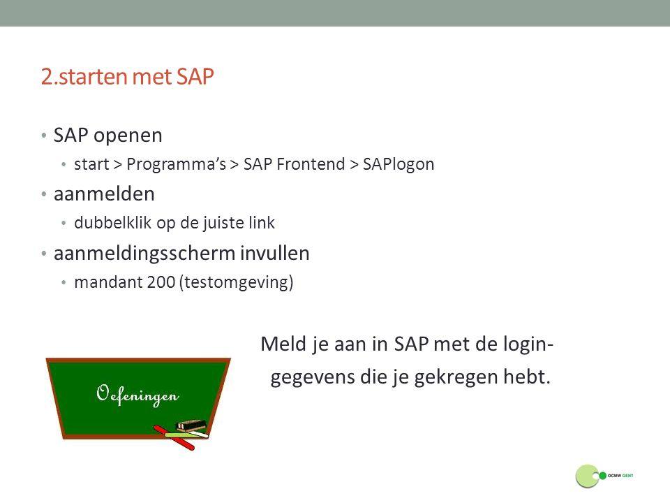 2.starten met SAP SAP openen aanmelden aanmeldingsscherm invullen