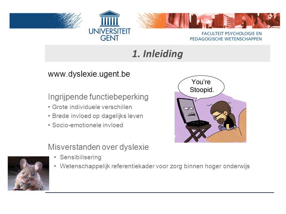 1. Inleiding www.dyslexie.ugent.be Ingrijpende functiebeperking