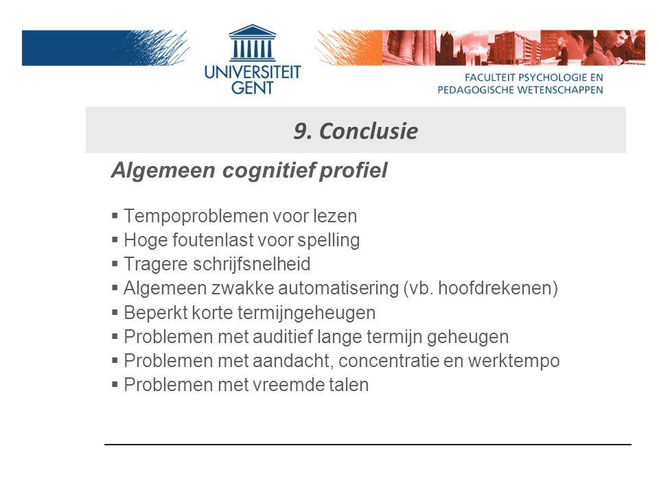 9. Conclusie Algemeen cognitief profiel Tempoproblemen voor lezen