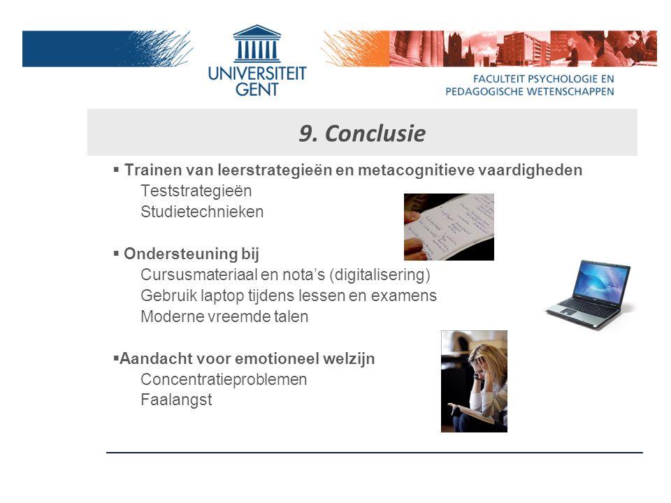 9. Conclusie Trainen van leerstrategieën en metacognitieve vaardigheden. Teststrategieën. Studietechnieken.
