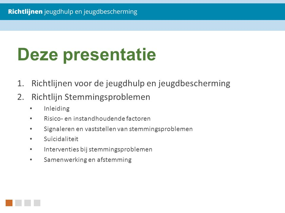Deze presentatie Richtlijnen voor de jeugdhulp en jeugdbescherming