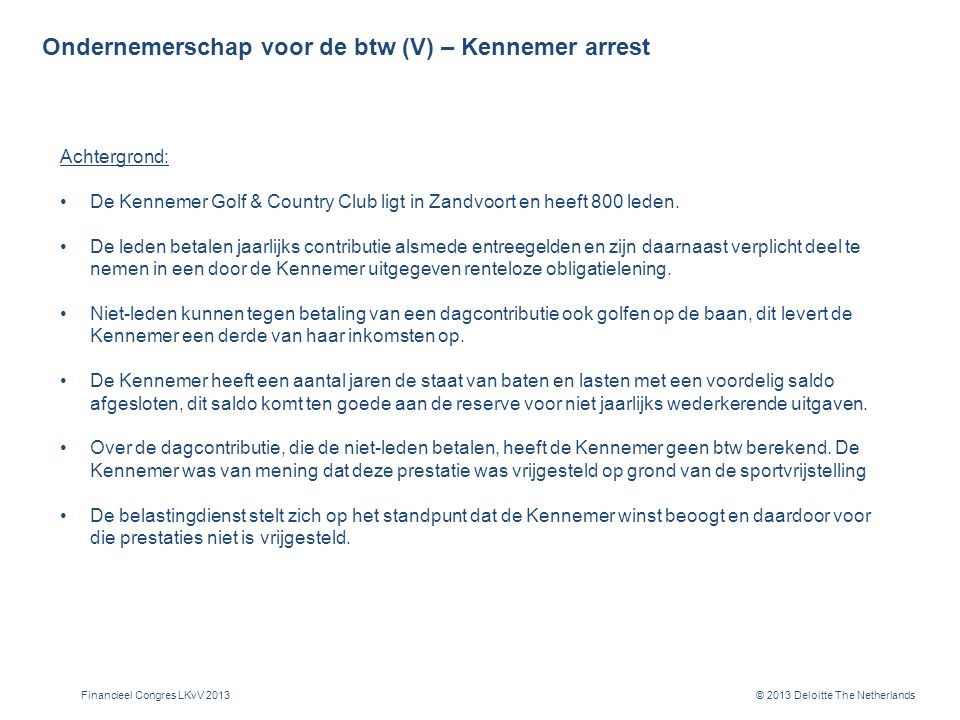 Ondernemerschap voor de btw (VI) – Kennemer arrest