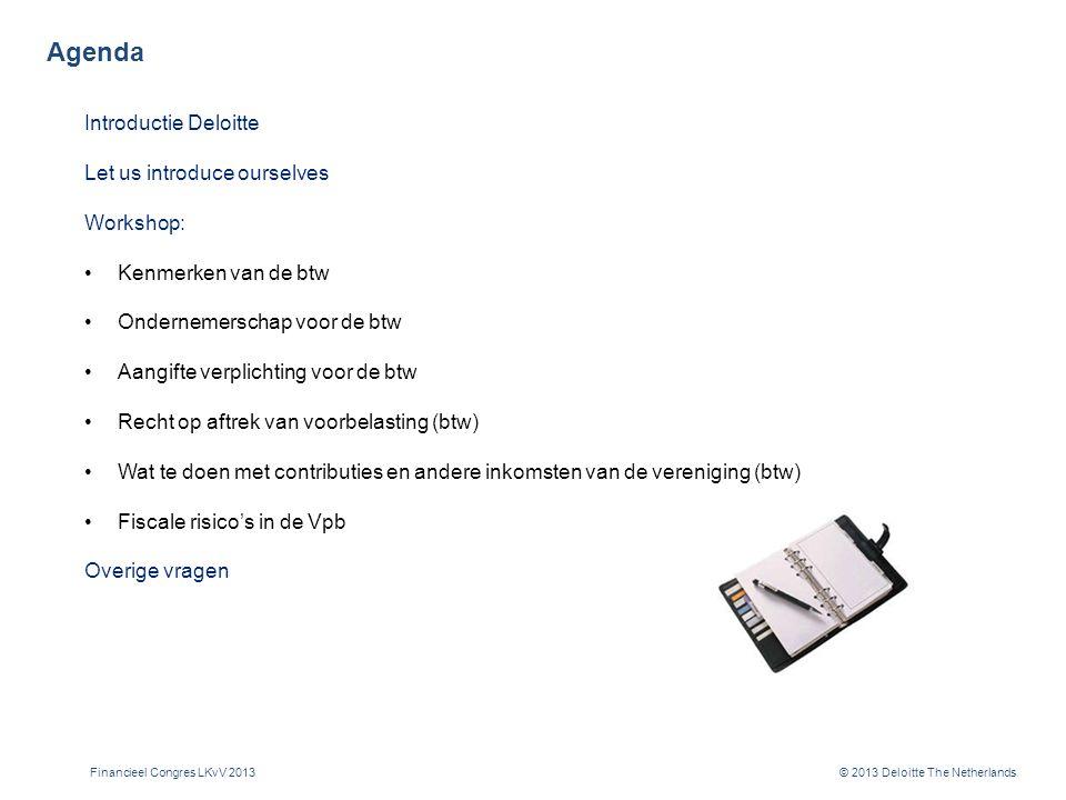 Deloitte Nederland Boekjaar 2012/2013 € 631 miljoen omzet
