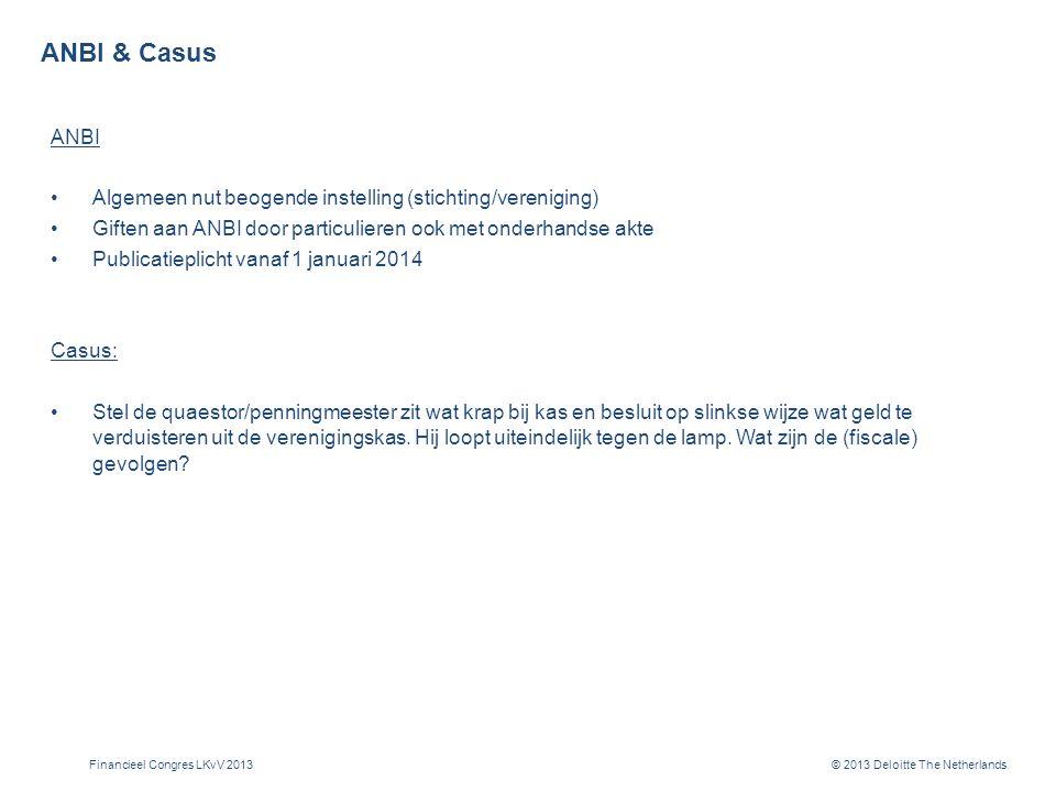 Vragen LNeijtzell@deloitte.nl SvanLobenSels@deloitte.nl