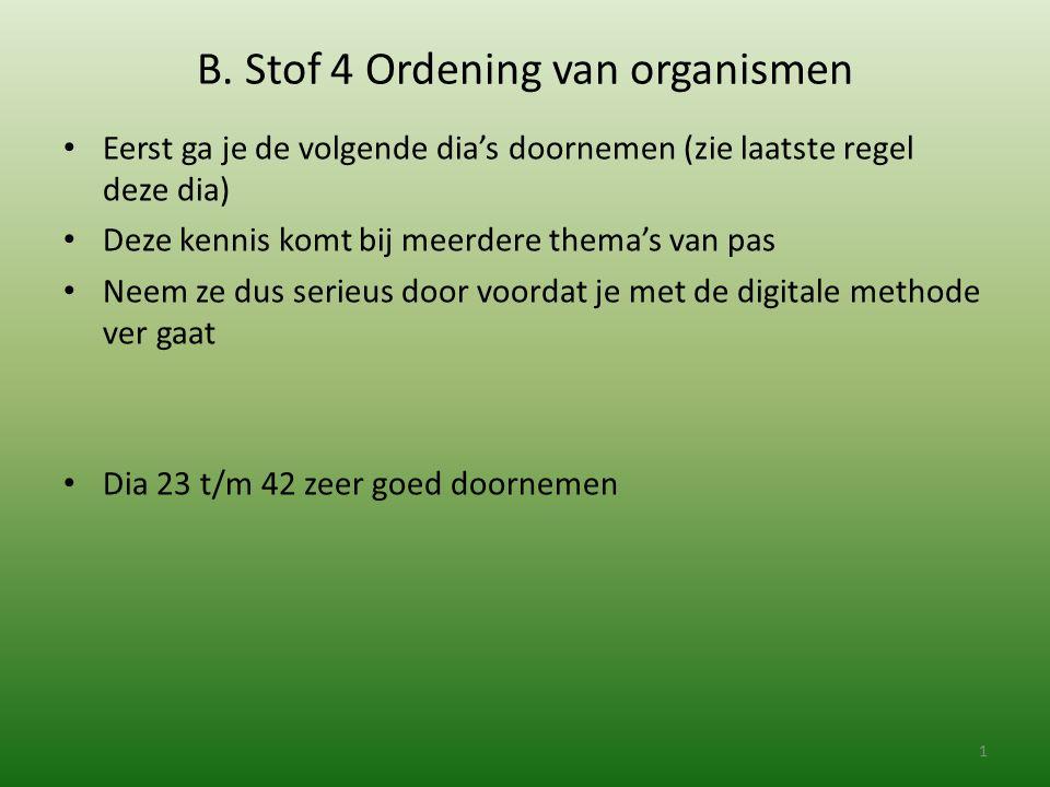 B. Stof 4 Ordening van organismen