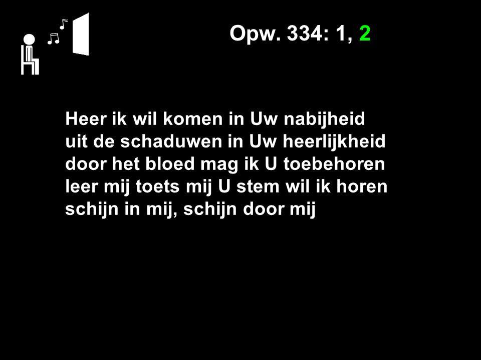 Opw. 334: 1, 2