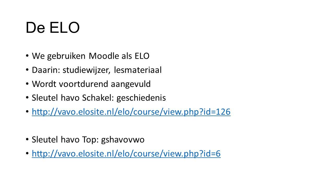 De ELO We gebruiken Moodle als ELO Daarin: studiewijzer, lesmateriaal