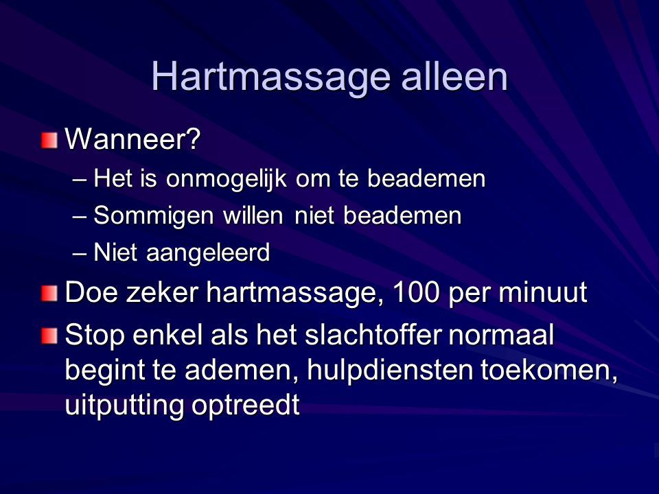 Hartmassage alleen Wanneer Doe zeker hartmassage, 100 per minuut