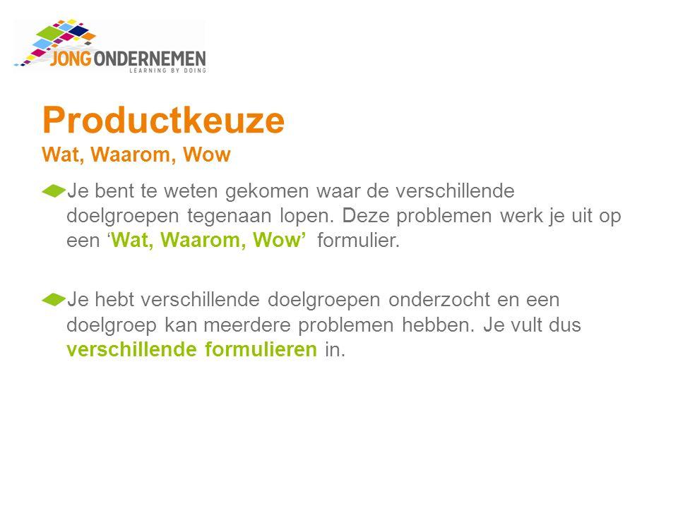 Productkeuze Wat, Waarom, Wow