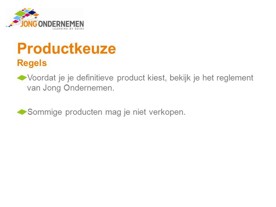 Productkeuze Regels Voordat je je definitieve product kiest, bekijk je het reglement van Jong Ondernemen.