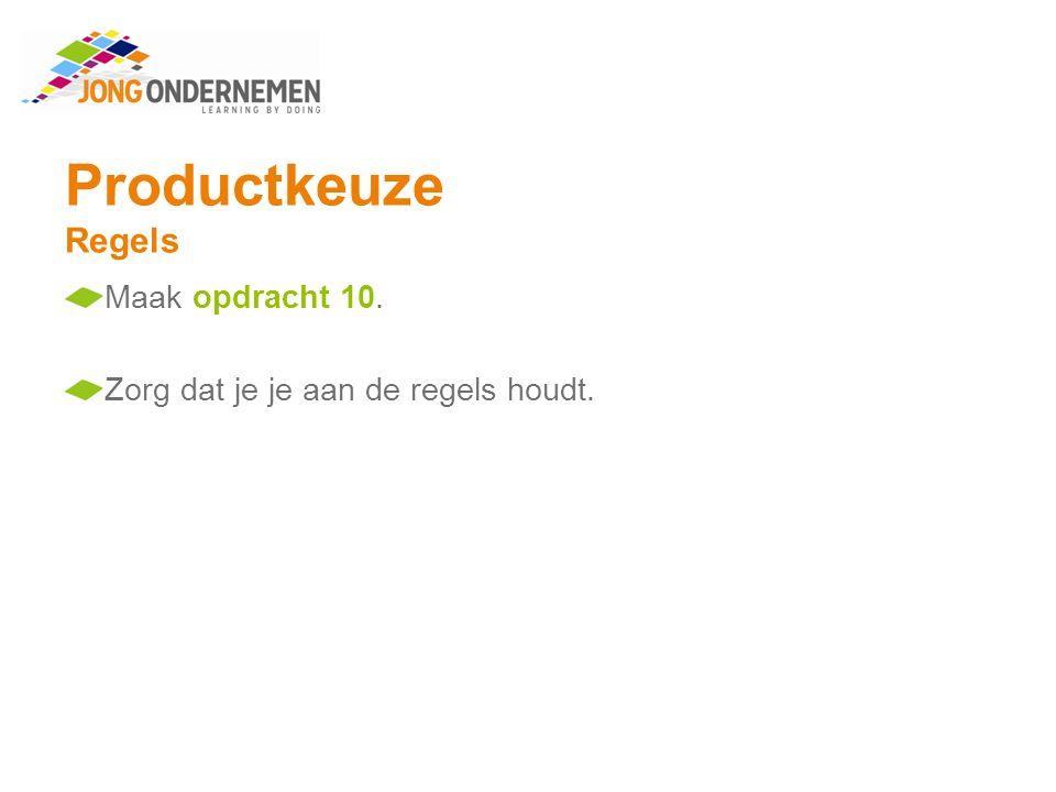 Productkeuze Regels Maak opdracht 10.